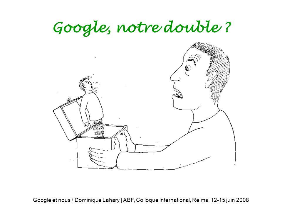Google, notre double .
