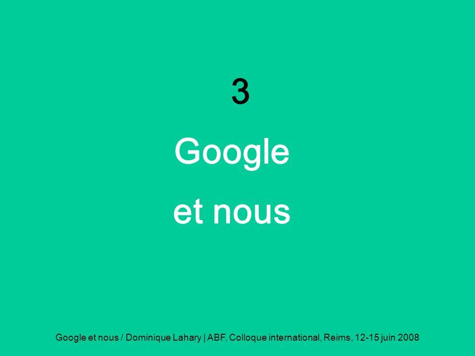 3 Google. et nous.