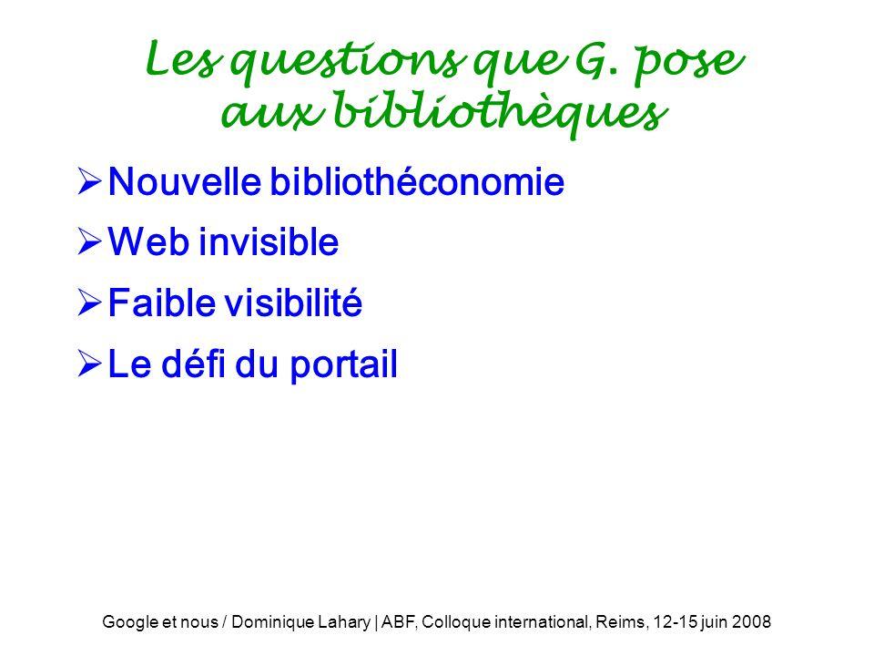 Les questions que G. pose aux bibliothèques