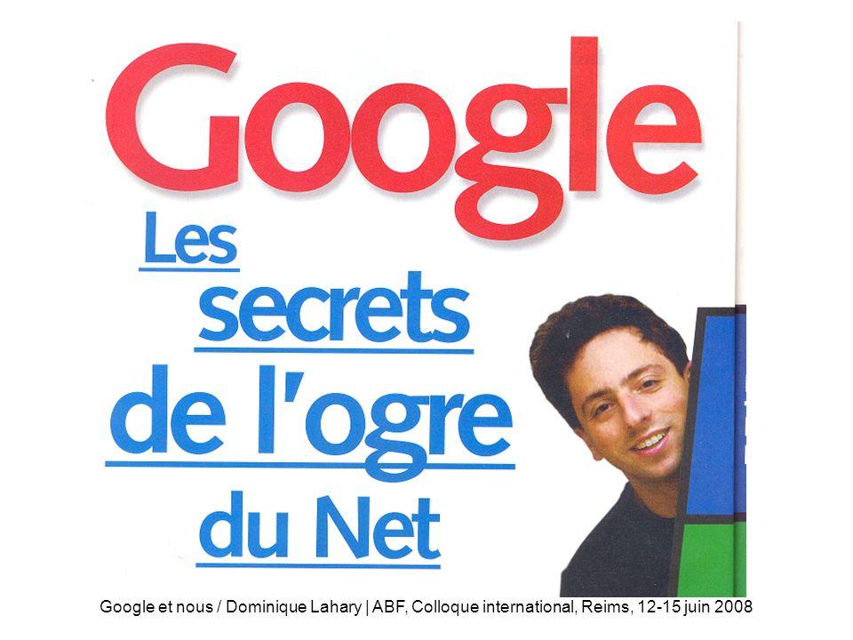 Livres sur Google Google et nous / Dominique Lahary | ABF, Colloque international, Reims, 12-15 juin 2008.