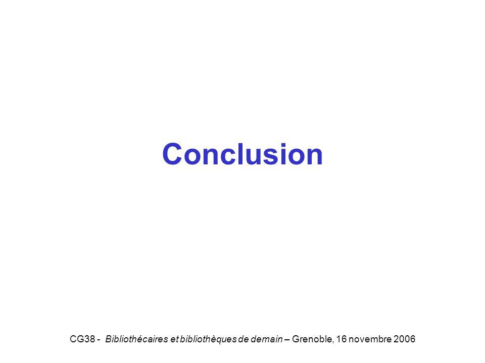 Conclusion 5 CG38 - Bibliothécaires et bibliothèques de demain – Grenoble, 16 novembre 2006