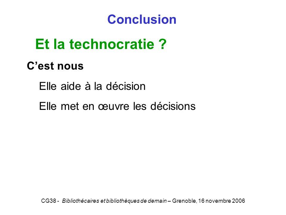 Et la technocratie Conclusion C'est nous Elle aide à la décision