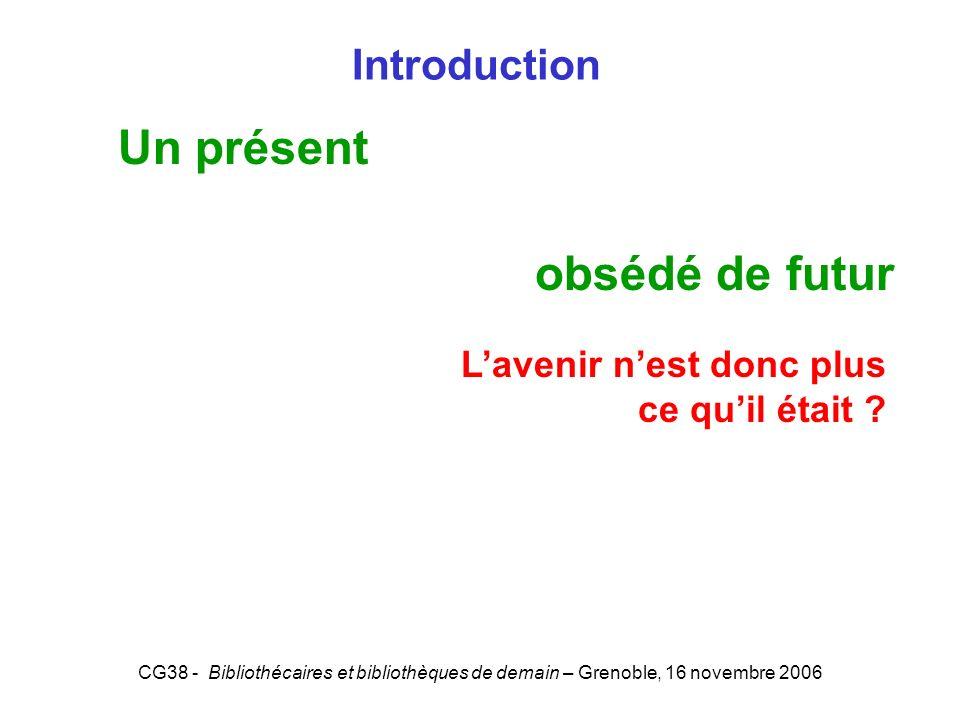 Un présent obsédé de futur Introduction L'avenir n'est donc plus