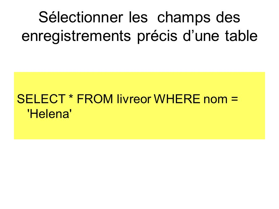 Sélectionner les champs des enregistrements précis d'une table