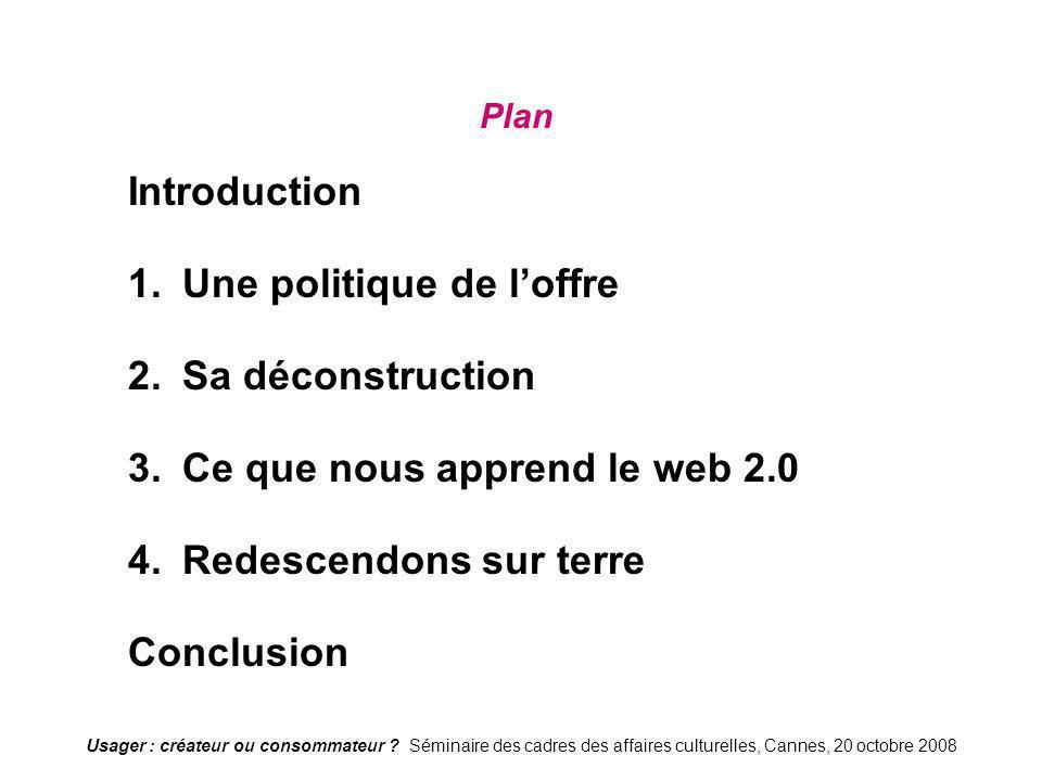 1. Une politique de l'offre 2. Sa déconstruction