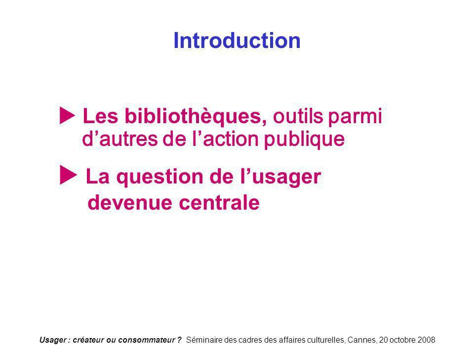 Introduction  La question de l'usager devenue centrale