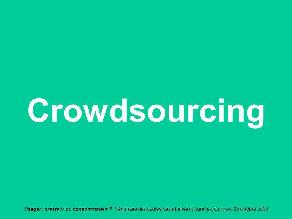 Crowdsourcing Usager : créateur ou consommateur .