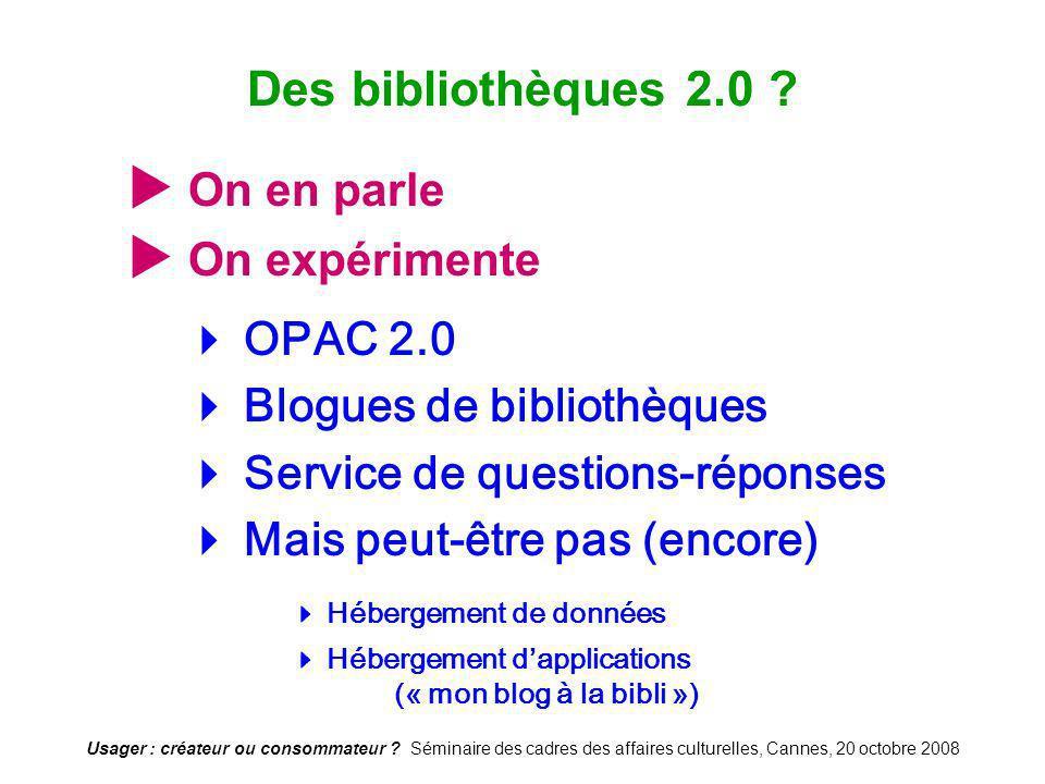 Des bibliothèques 2.0  On en parle  On expérimente
