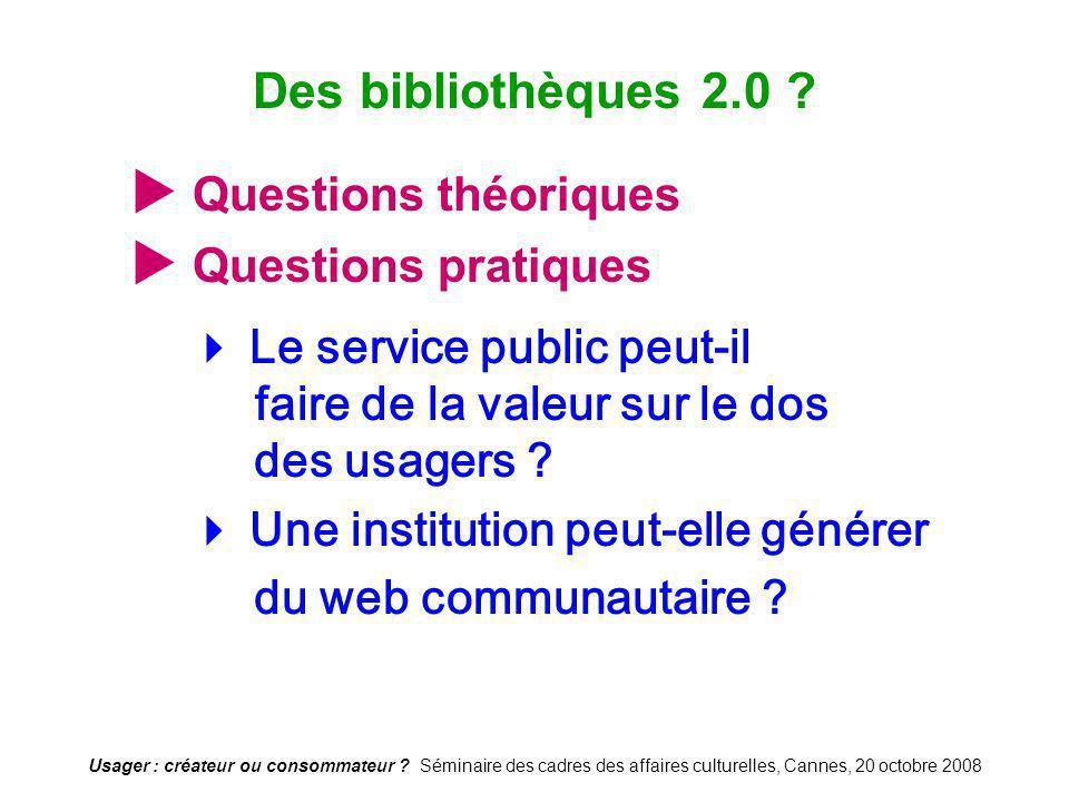 Des bibliothèques 2.0  Questions théoriques  Questions pratiques