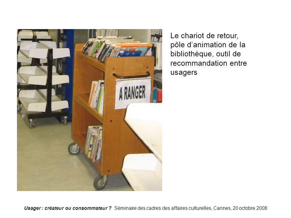 Chariot de retour Le chariot de retour, pôle d'animation de la bibliothèque, outil de recommandation entre usagers.