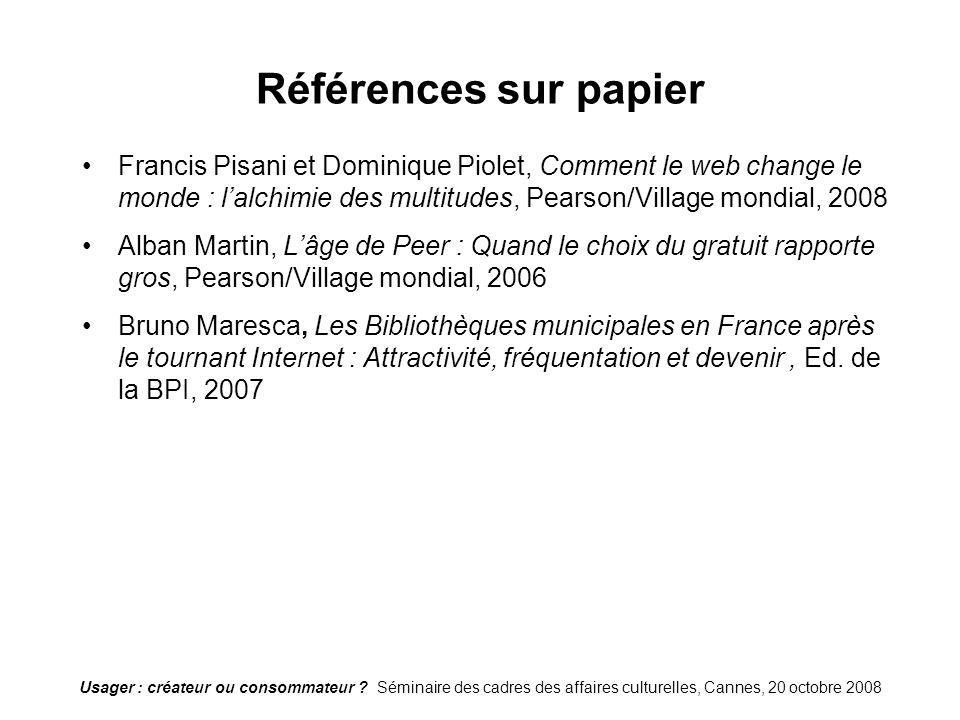 Références sur papier Francis Pisani et Dominique Piolet, Comment le web change le monde : l'alchimie des multitudes, Pearson/Village mondial, 2008.