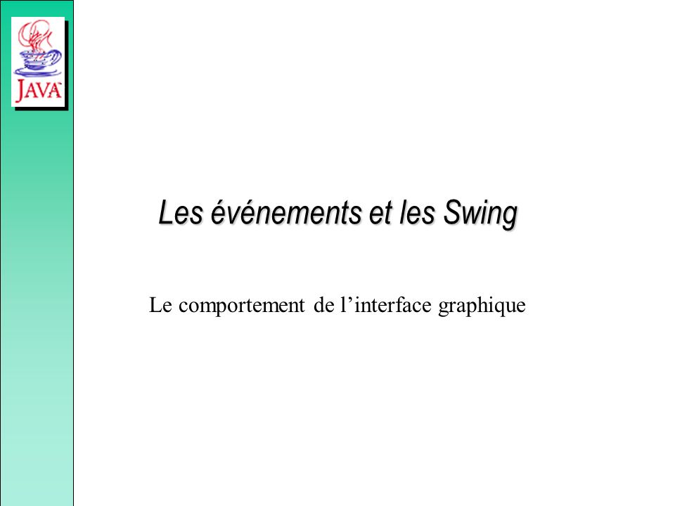 Les événements et les Swing