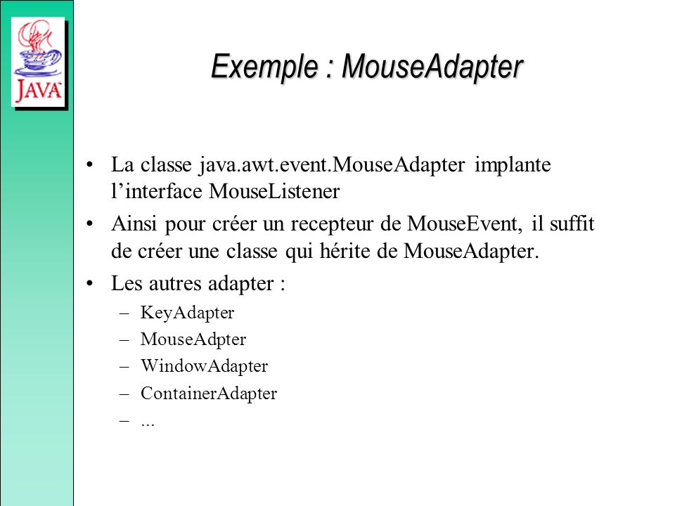 Exemple : MouseAdapter