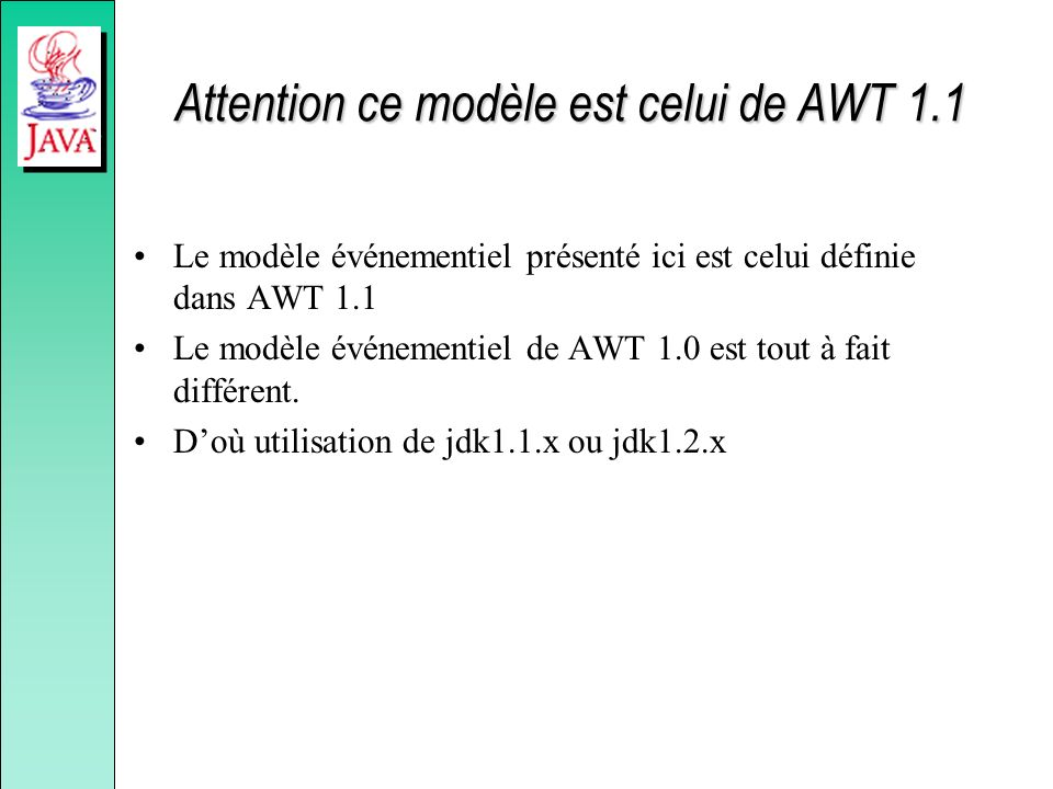 Attention ce modèle est celui de AWT 1.1