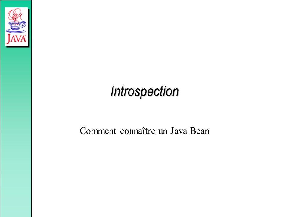 Comment connaître un Java Bean