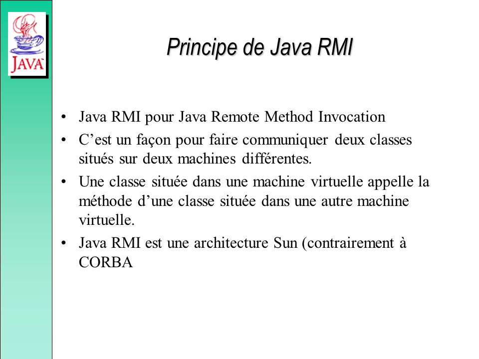 Principe de Java RMI Java RMI pour Java Remote Method Invocation