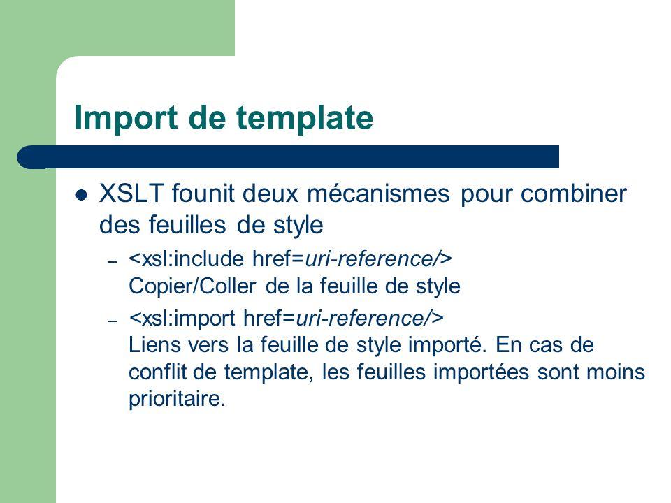 Import de template XSLT founit deux mécanismes pour combiner des feuilles de style.