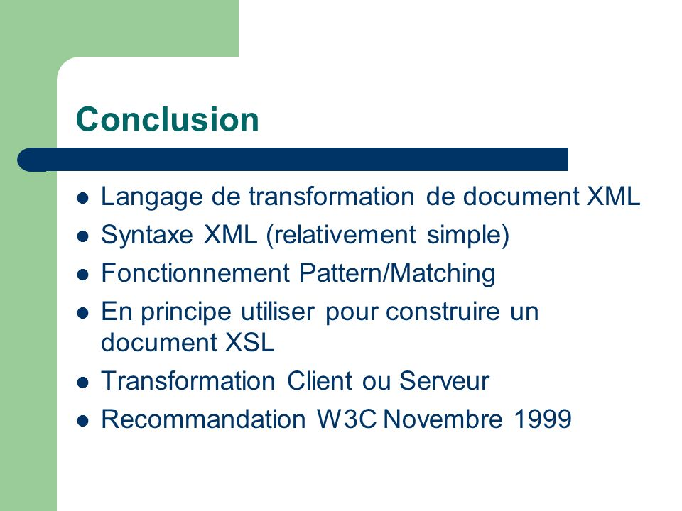 Conclusion Langage de transformation de document XML
