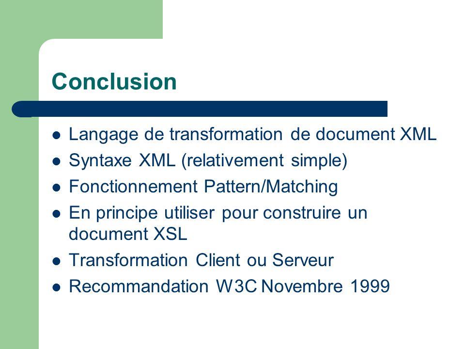 Conclusion Langage de transformation de document XML