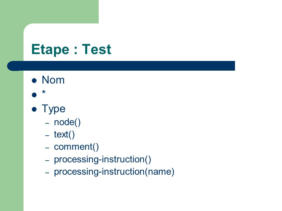 Etape : Test Nom * Type node() text() comment()