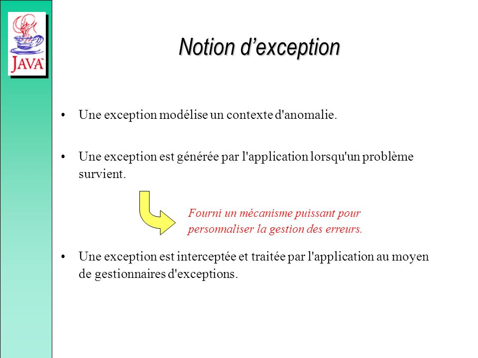 Notion d'exception Une exception modélise un contexte d anomalie.