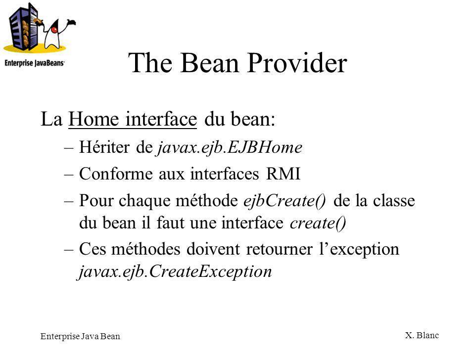 The Bean Provider La Home interface du bean: