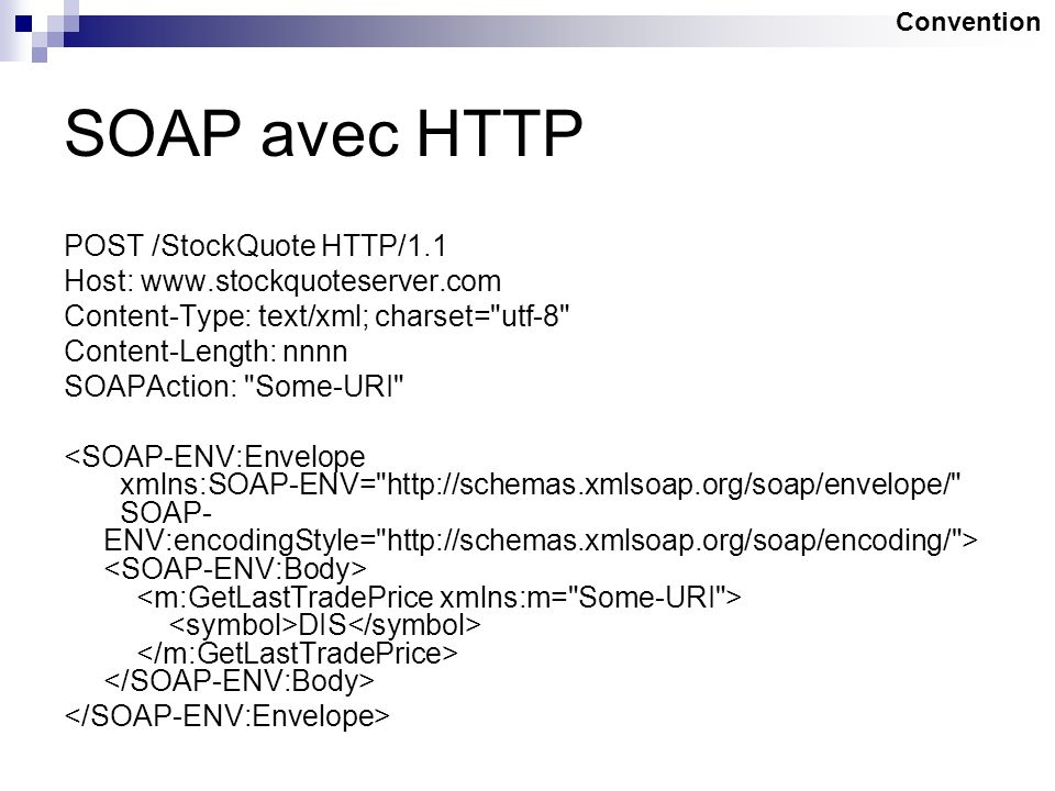SOAP avec HTTP POST /StockQuote HTTP/1.1