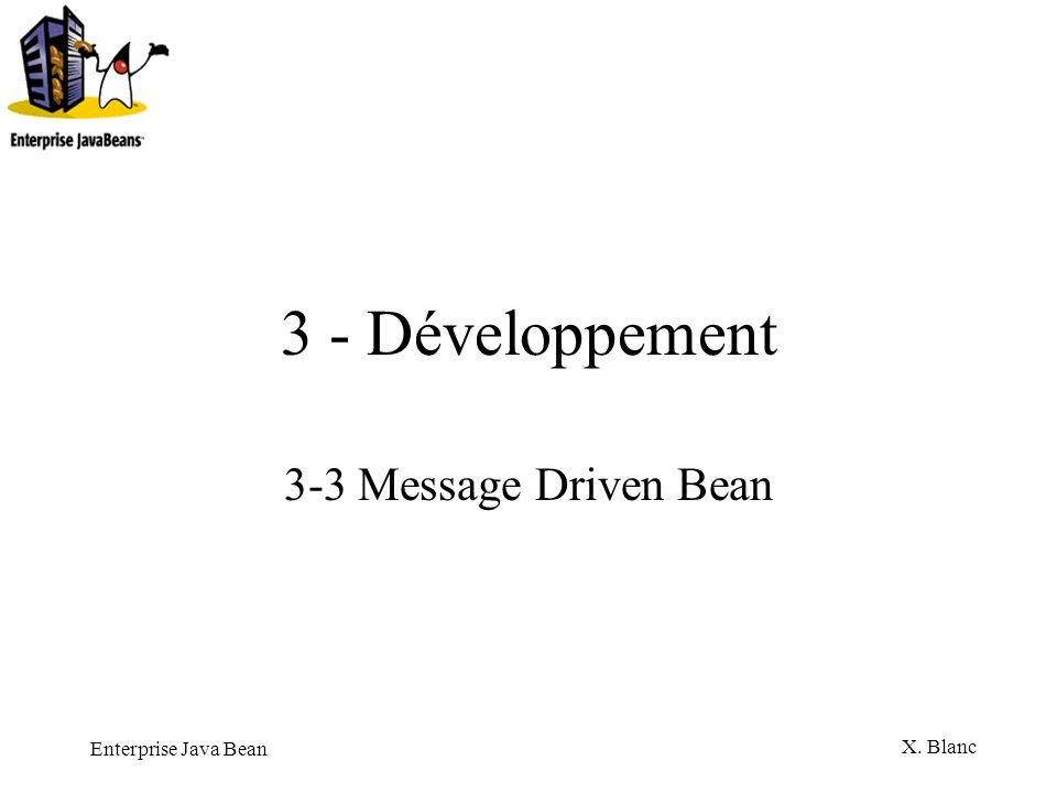 3 - Développement 3-3 Message Driven Bean