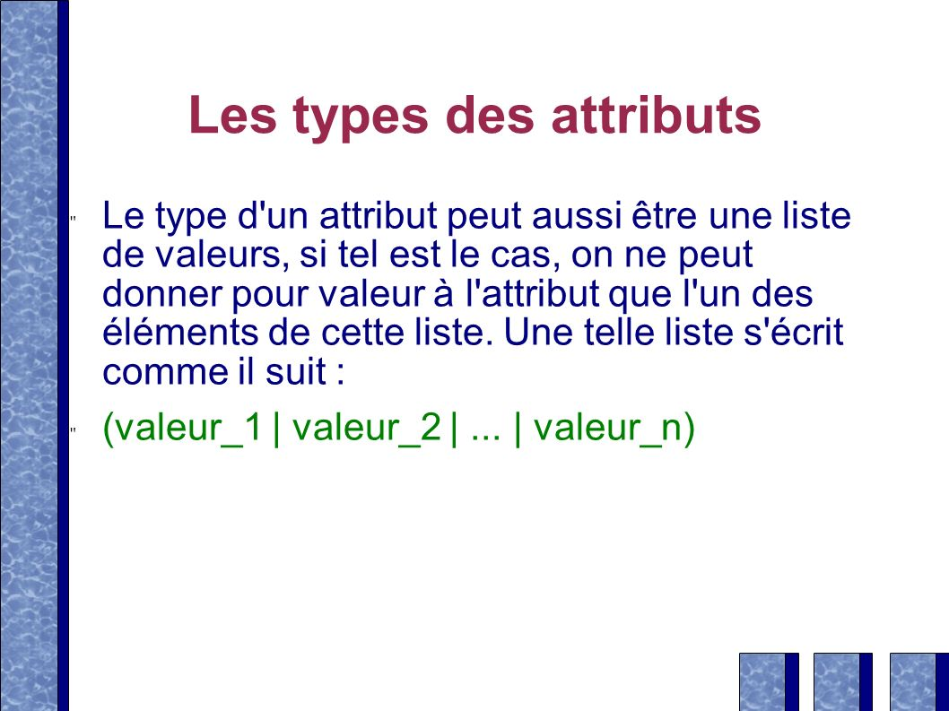 Les types des attributs