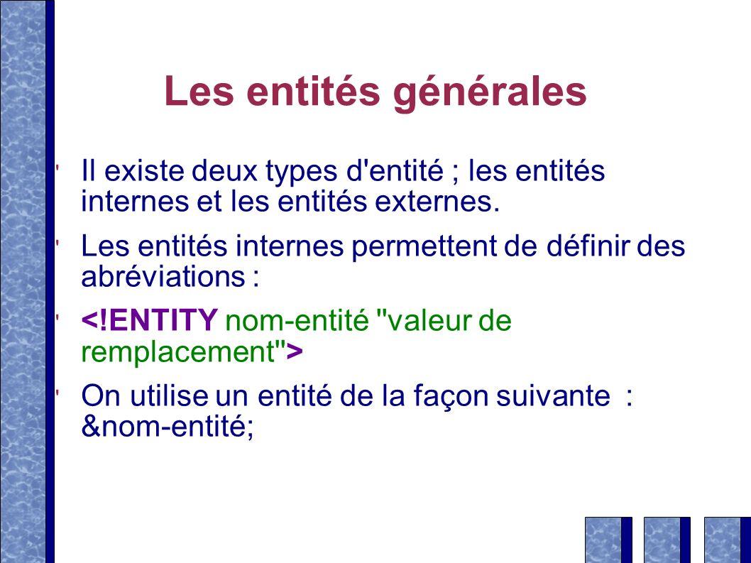 Les entités généralesIl existe deux types d entité ; les entités internes et les entités externes.
