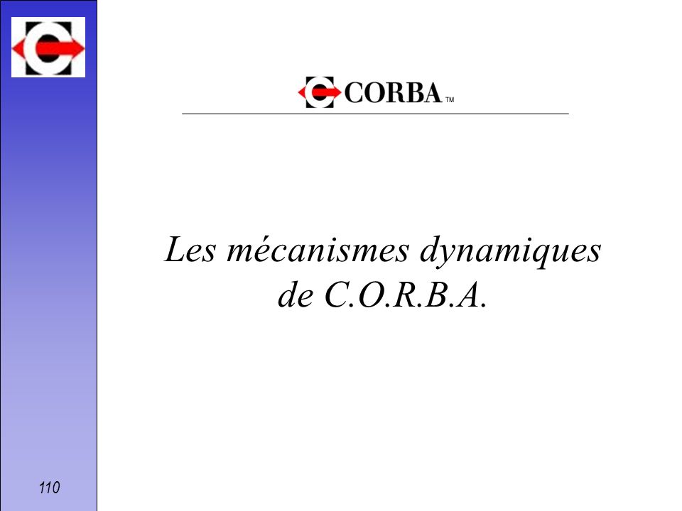 Les mécanismes dynamiques de C.O.R.B.A.
