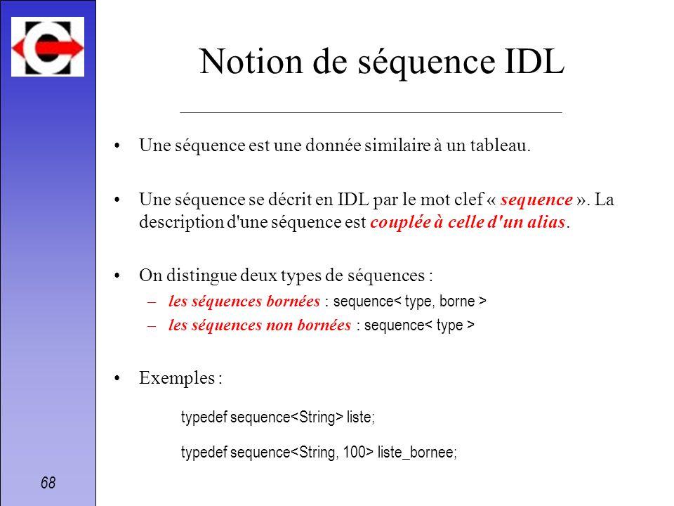 Notion de séquence IDLUne séquence est une donnée similaire à un tableau.
