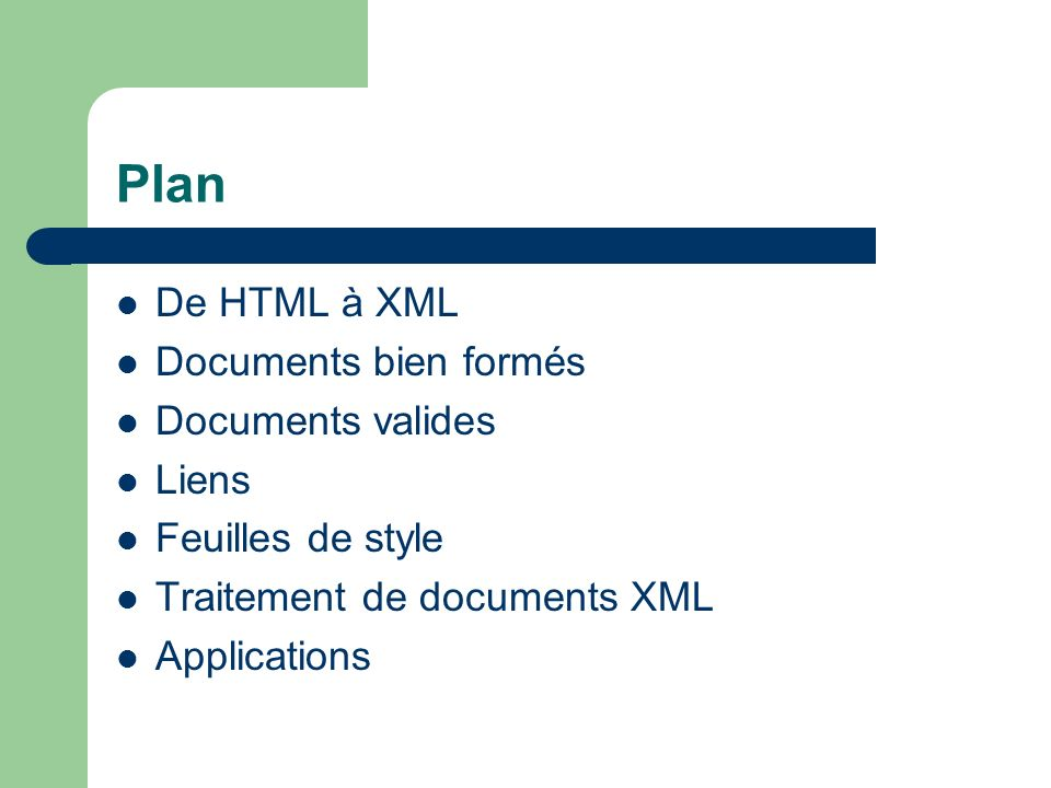 Plan De HTML à XML Documents bien formés Documents valides Liens