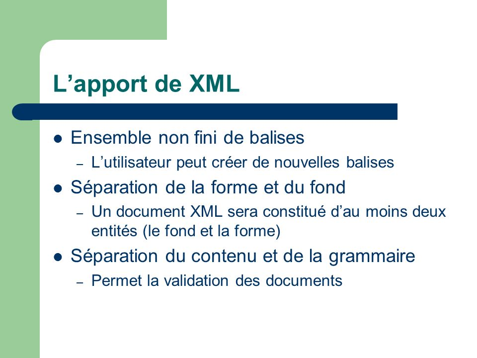 L'apport de XML Ensemble non fini de balises