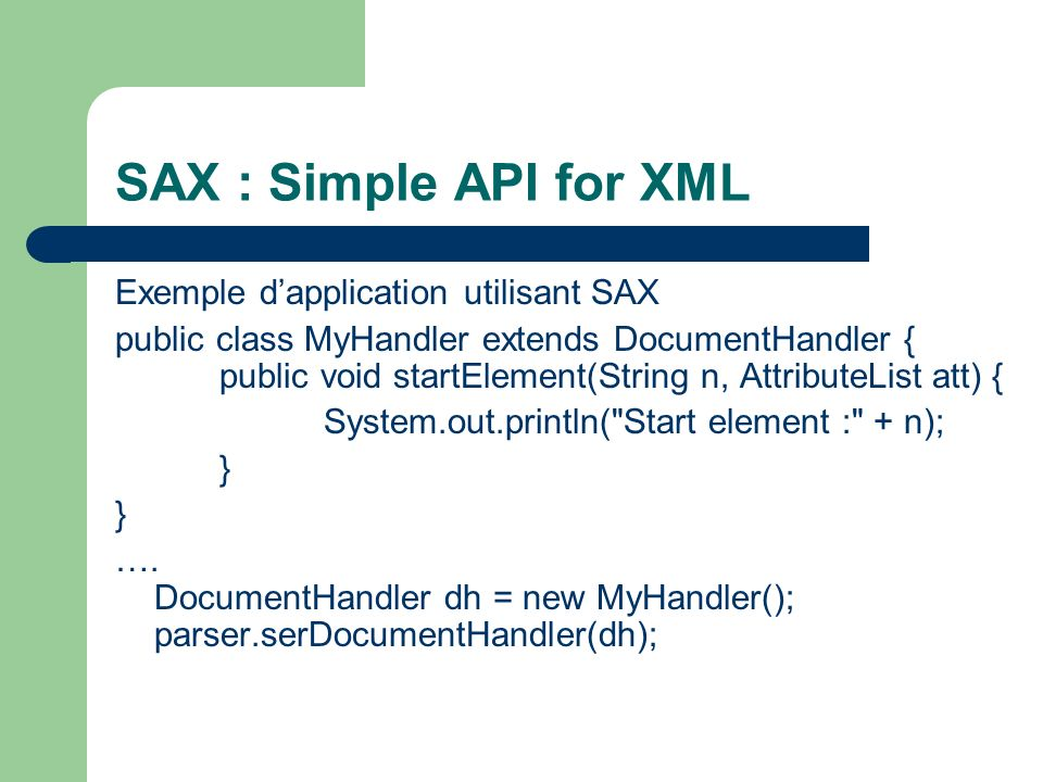 SAX : Simple API for XML Exemple d'application utilisant SAX