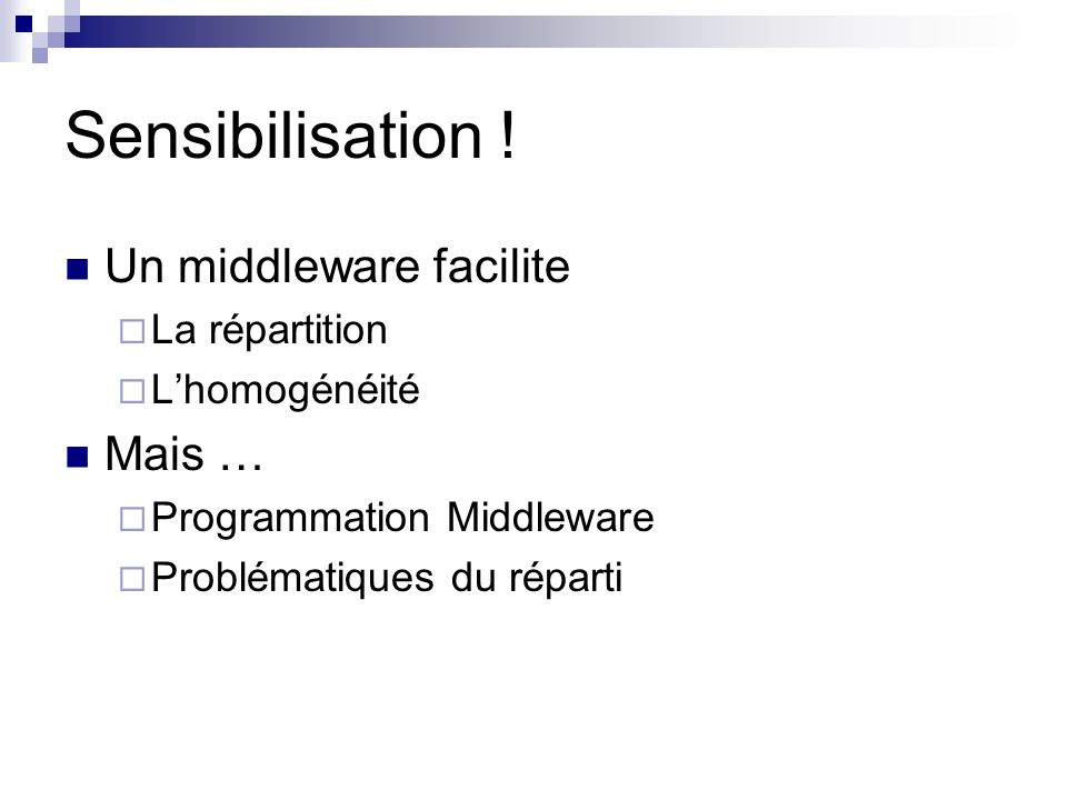 Sensibilisation ! Un middleware facilite Mais … La répartition