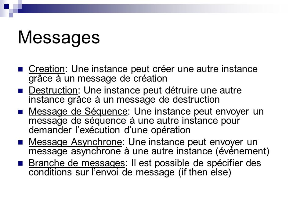 Messages Creation: Une instance peut créer une autre instance grâce à un message de création.