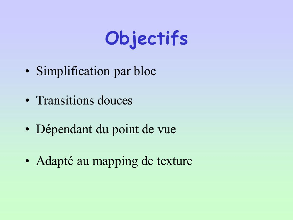 Objectifs Simplification par bloc Transitions douces
