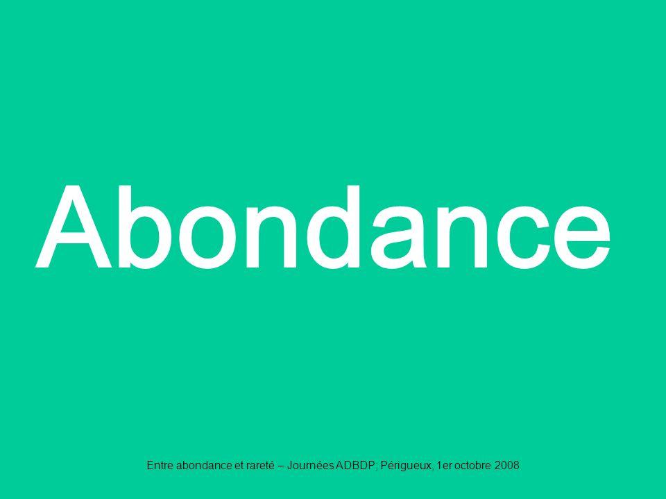 Abondance Entre abondance et rareté – Journées ADBDP; Périgueux, 1er octobre 2008