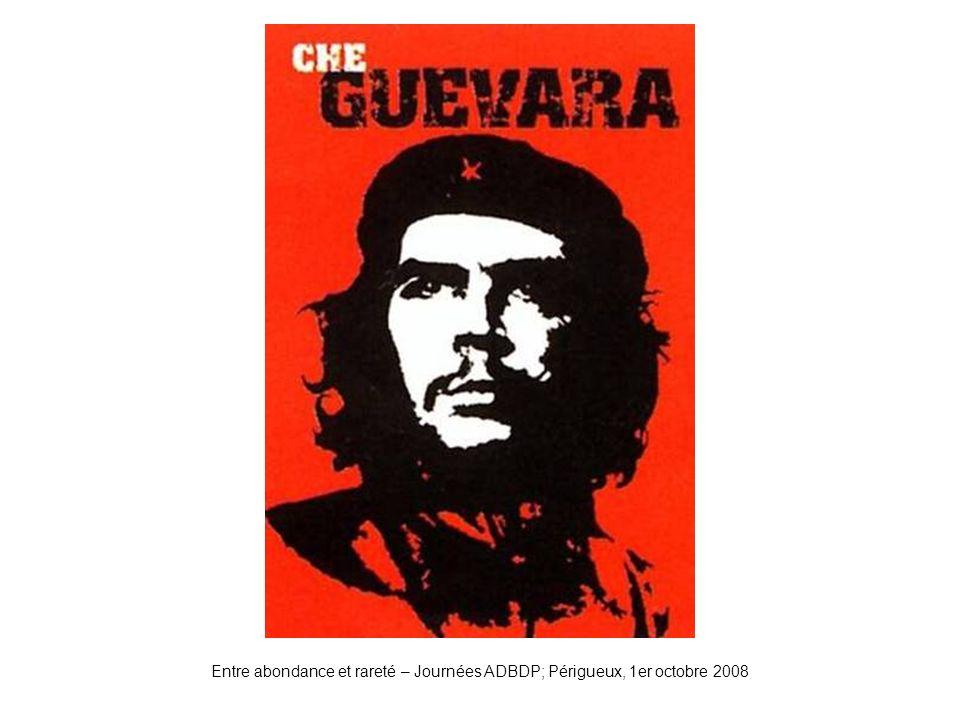 Che Guevarra Entre abondance et rareté – Journées ADBDP; Périgueux, 1er octobre 2008
