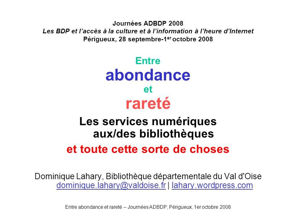 abondance rareté Les services numériques aux/des bibliothèques