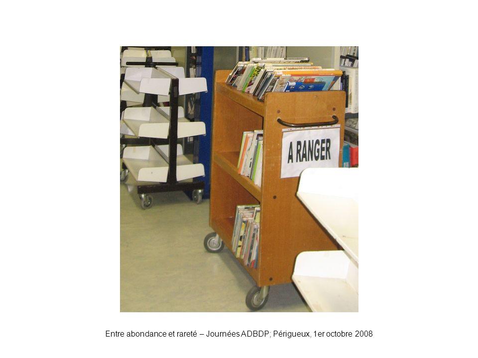 Chariot de retour Entre abondance et rareté – Journées ADBDP; Périgueux, 1er octobre 2008