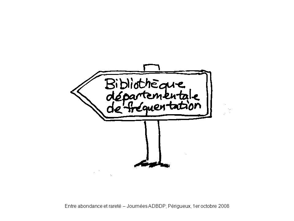 bibdefréquentation Entre abondance et rareté – Journées ADBDP; Périgueux, 1er octobre 2008