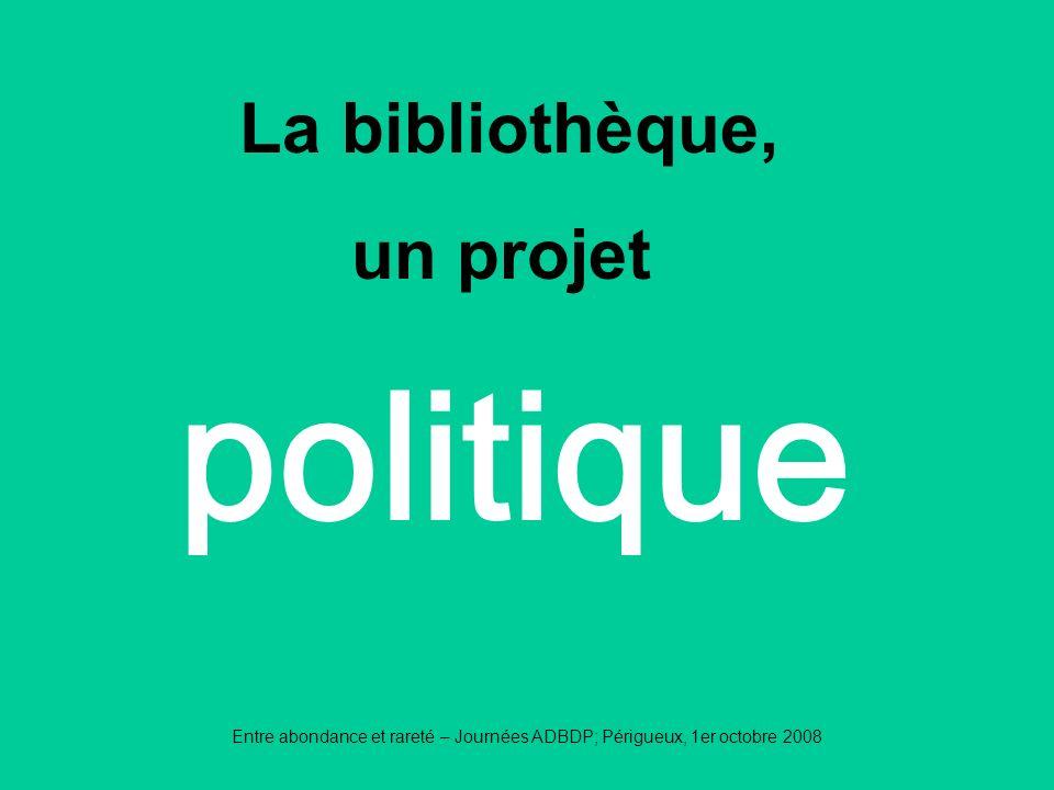 politique La bibliothèque, un projet