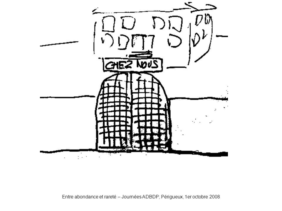 Portail1 Entre abondance et rareté – Journées ADBDP; Périgueux, 1er octobre 2008