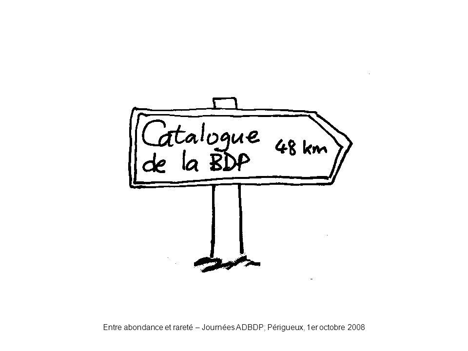catalogue Entre abondance et rareté – Journées ADBDP; Périgueux, 1er octobre 2008