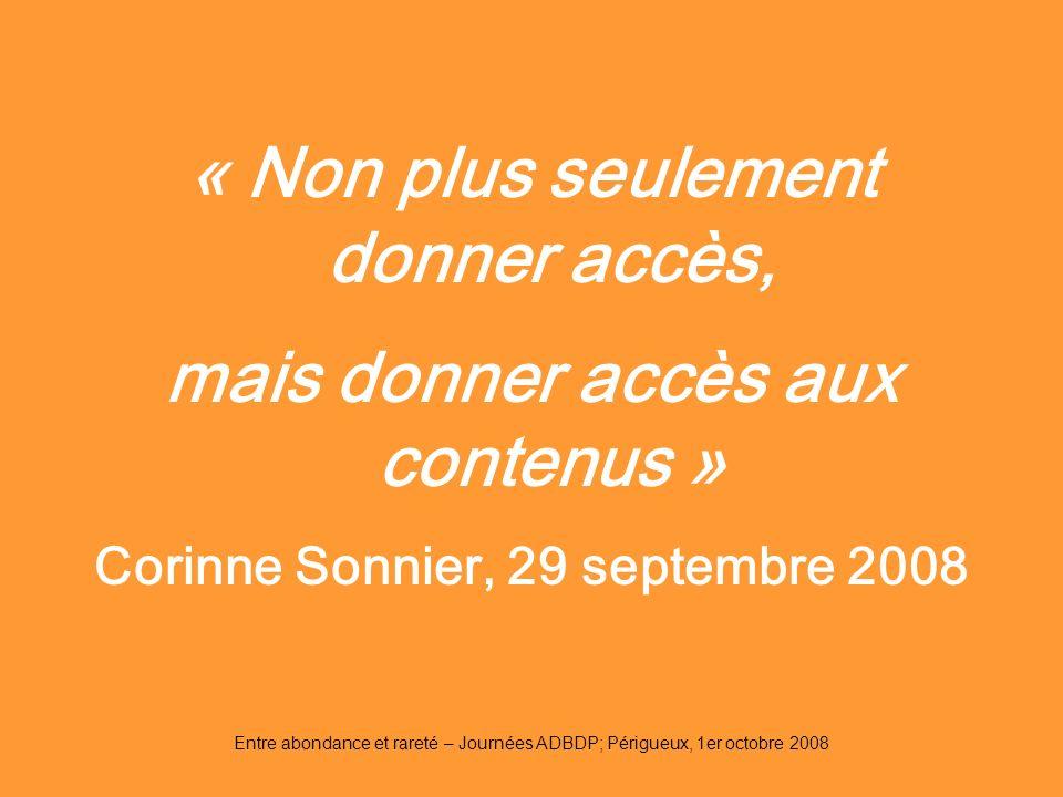 « Non plus seulement donner accès, mais donner accès aux contenus »