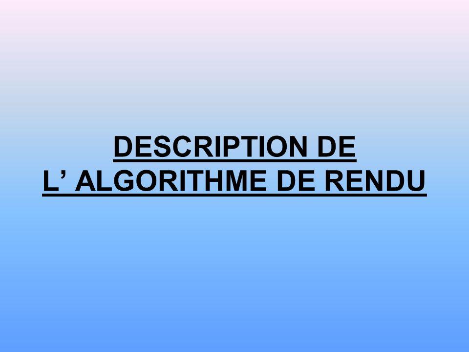 DESCRIPTION DE L' ALGORITHME DE RENDU