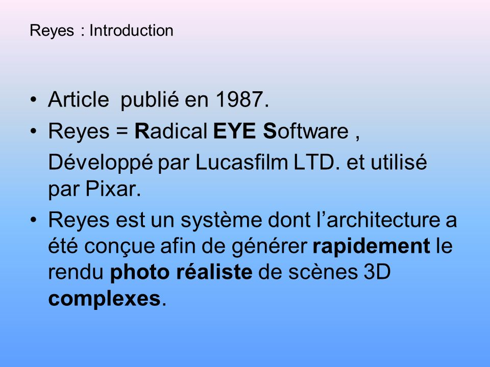 Reyes = Radical EYE Software ,