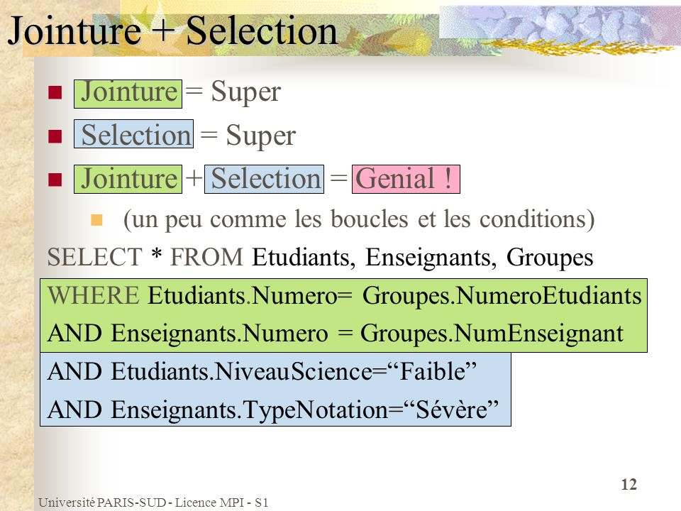 Jointure + Selection Jointure = Super Selection = Super